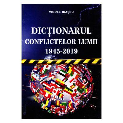 Dictionarul conflictelor lumii 1945-2019
