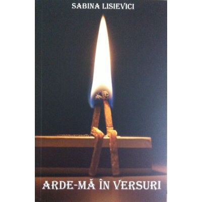 Arde-ma în versuri - Sabina Lisievici