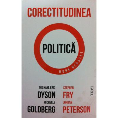 Corectitudinea politica - Michael Eric Dyson, Michelle Goldberg