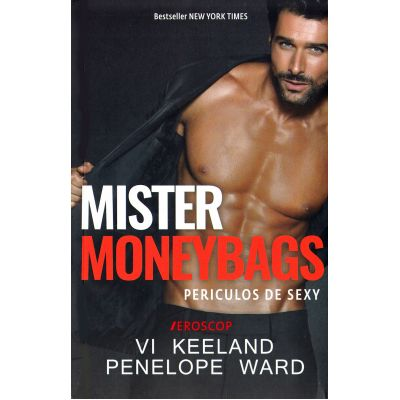 Mister Moneybags. Periculos de sexy