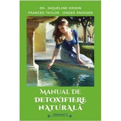 Manual de detoxifiere naturala, volumul 2