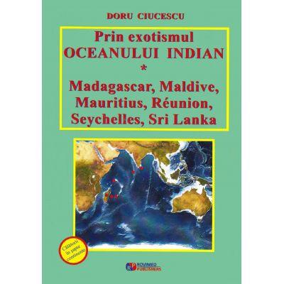 Prin exotismul Oceanului Indian - Doru Ciucescu