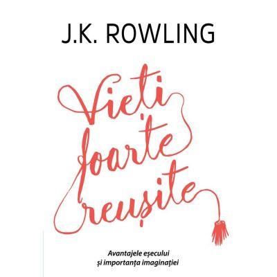 Vieti foarte reusite - J. K. Rowling