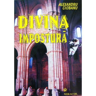 Divina impostura - Alexandru Ciobanu