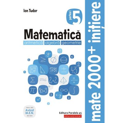 Matematică. Aritmetică, algebră, geometrie. Caiet de lucru. Clasa a V-a. Inițiere - Partea I