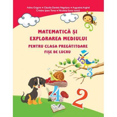 Matematica si explorarea mediului pentru clasa pregatitoare - Fise de lucru - Adina Grigore
