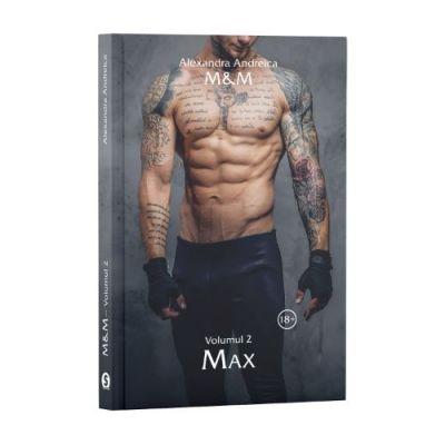 Max, M&M, vol. 2 - Alexandra Andreica