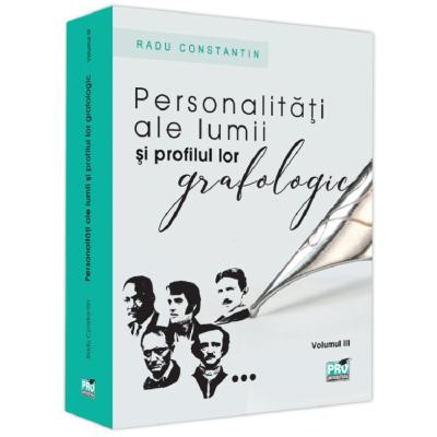 Personalitati ale lumii si profilul lor grafologic, volumul 3 - Radu Constantin