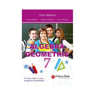 Algebra si Geometrie pentru clasa a VII-a. Auxiliar de aritmetica (Artur Balauca)
