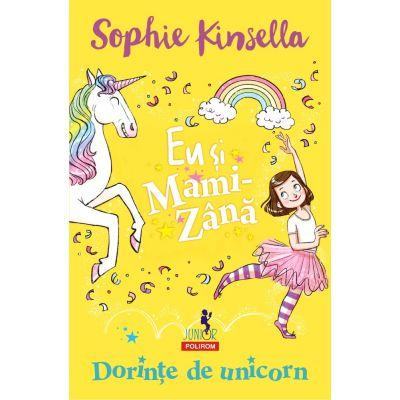 Eu si Mami-Zana - Dorințe de unicorn
