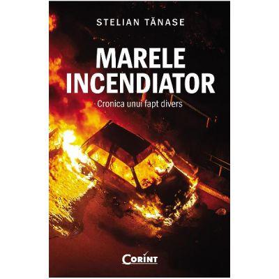 Marele incendiator - Stelian Tanase