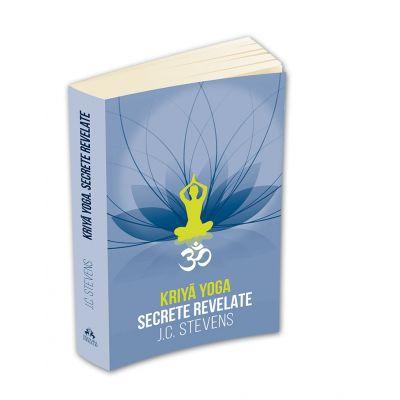 Kriya Yoga. Secrete revelate - J. C. Stevens