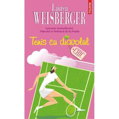Tenis cu diavolul - Lauren Weisberger
