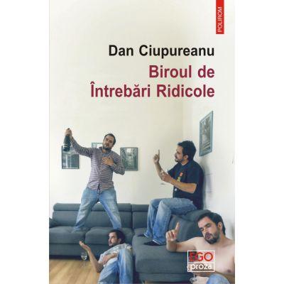 Biroul de intrebări ridicole - Dan Ciupureanu