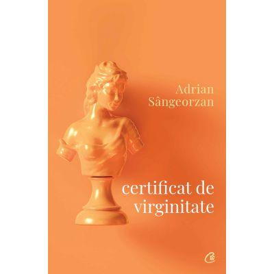 Certificat de virginitate - Adrian Sangeorzan