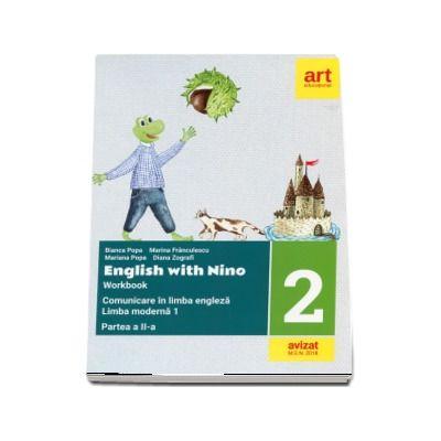 Comunicare in limba engleza, limba moderna 1. Caiet de lucru pentru clasa a II-a, partea a II-a. English with Nino - Bianca Popa