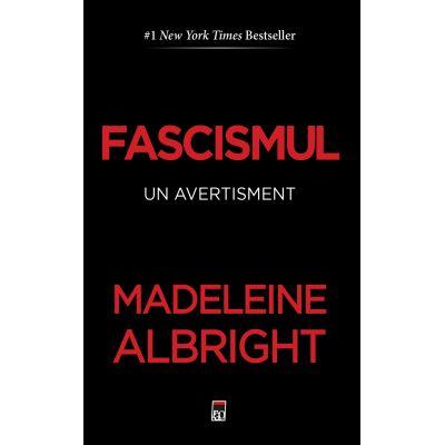 Fascismul. Un avertisment - Madeleine Albright