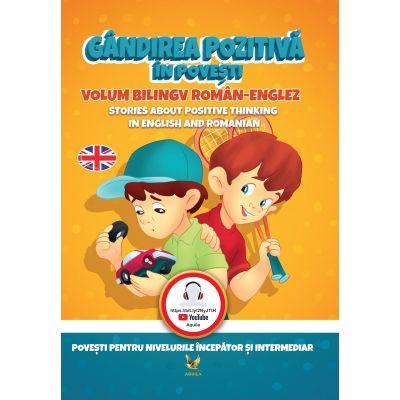 Gândirea pozitivă în povești - Volum bilingv Roman - Englez