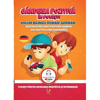 Gândirea pozitivă în povești - Volum bilingv Roman - German