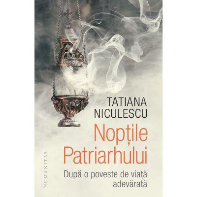 Nopțile Patriarhului - După o poveste de viață adevărată