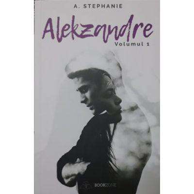 Alekzandre, volumul 1 - A. Stephanie