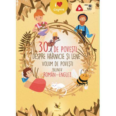 30 de povești despre hărnicie și lene. Volum de povesti bilingv român-englez