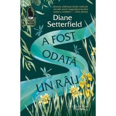A fost odată un rau - Diane Setterfield