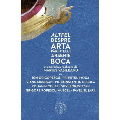 Altfel despre arta Parintelui Arsenie Boca - Marius Vasileanu