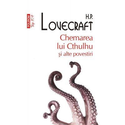 Chemarea lui Cthulhu și alte povestiri - H. P. Lovecraft