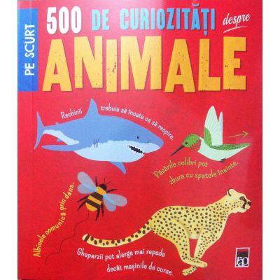500 de curiozitati despre animale (Pe scurt)