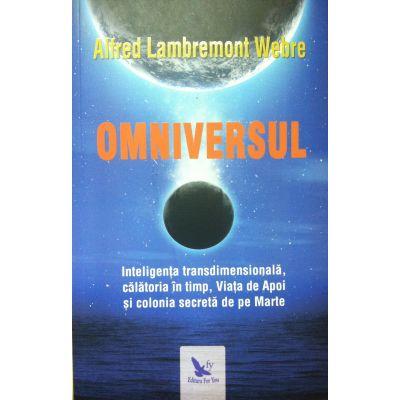 Omniversul. Inteligenţa transdimensională, călătoria în timp, Viaţa de Apoi şi colonia secretă de pe Marte