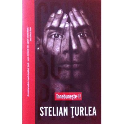 Innebuneste-i - Stelian Turlea (Carte cu autograful autorului)