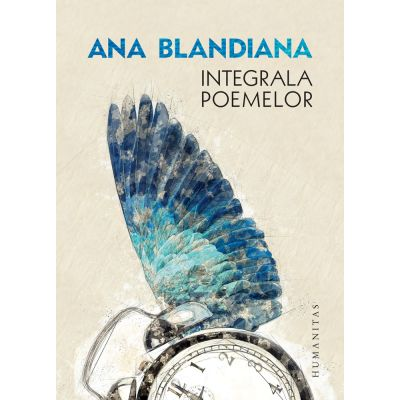 Integrala poemelor - Ana Blandiana