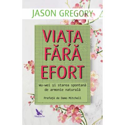 Viața fara efort - Jason Gregory