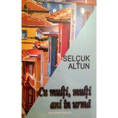 Cu multi, multi ani in urma - Selcuk Altun