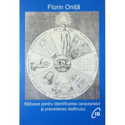 Mijloace pentru identificarea caracterelor si prevederea destinului - Florin Onita