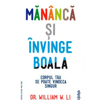Mananca si invinge boala - William W. Li