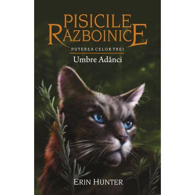 Pisicile Razboinice, volumul 17. Umbre Adânci - Erin Hunter