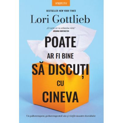 Poate ar fi bine sa discuti cu cineva - Lori Gottlieb