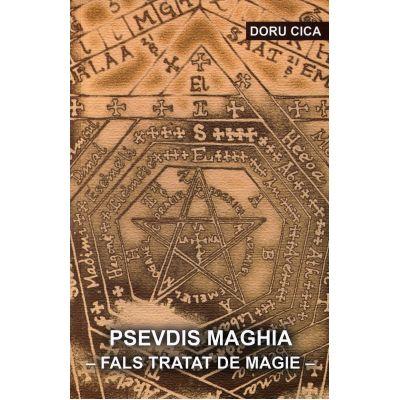 Psevdis maghia. Fals tratat de magie - Doru Cica