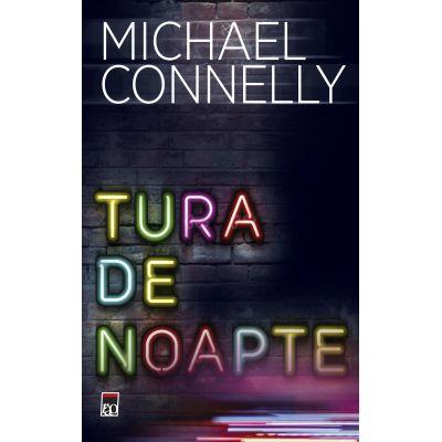 Tura de noapte - Michael Connelly