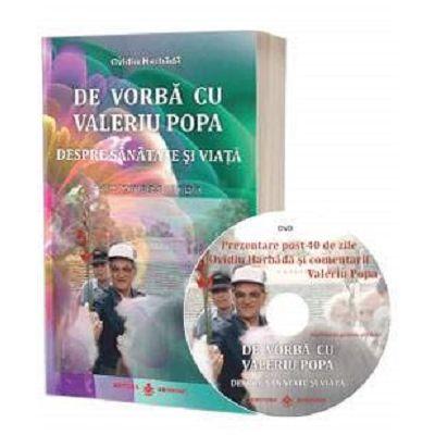 De vorba cu Valeriu Popa despre sanatate si viata. Cartea contine DVD - Ovidiu Harbada