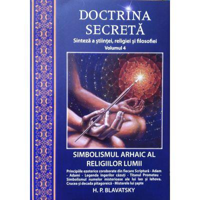 Doctrina secretă, vol. 4 - Sinteză a științei, religiei și filozofiei - H. P. Blavatsky