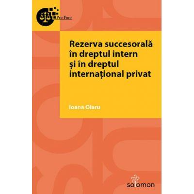 Rezerva succesorala in dreptul intern si in dreptul international privat - Ioana Olaru