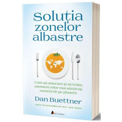 Solutia zonelor albastre - Dan Buettner