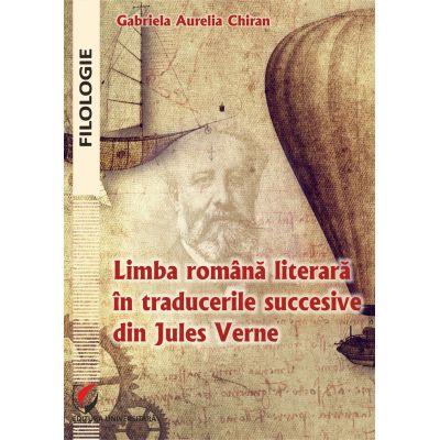 Limba romana literara in traducerile succesive din jules verne - Gabriela Aurelia Chiran