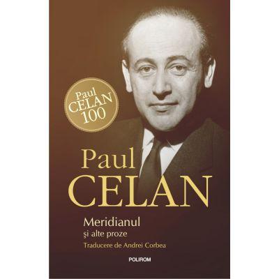 Meridianul și alte proze - Paul Celan