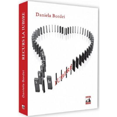 Recurs la iubire - Daniela Bordei