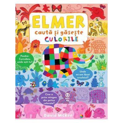 Elmer, caută și găsește culorile - David McKee