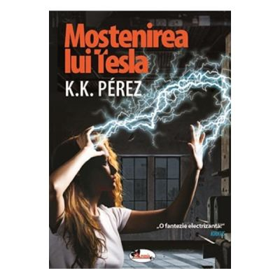 Mostenirea lui Tesla - K. K. Perez